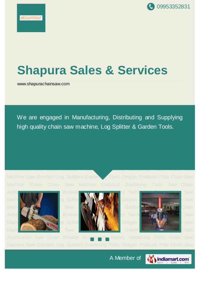 09953352831A Member ofShapura Sales & Serviceswww.shapurachainsaw.comChain Saw Machine Saw Grinders Log Splitters Gardenin...