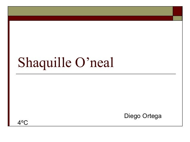 Shaquille O'neal Diego Ortega 4ºC