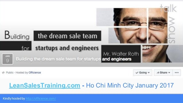 Kindly hosted by http://officience.com/ LeanSalesTraining.com - Ho Chi Minh City January 2017