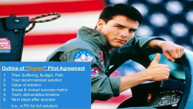 """Outline of """"Signed"""" Pilot Agreement 1. Their Suffering, Budget, Path 2. Your recommended solution 3. Value of solution 4. ..."""
