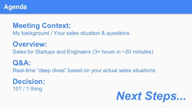 Agenda Meeting Context: My background / Your sales situation & questions Overview: Sales for Startups and Engineers (3+ ho...