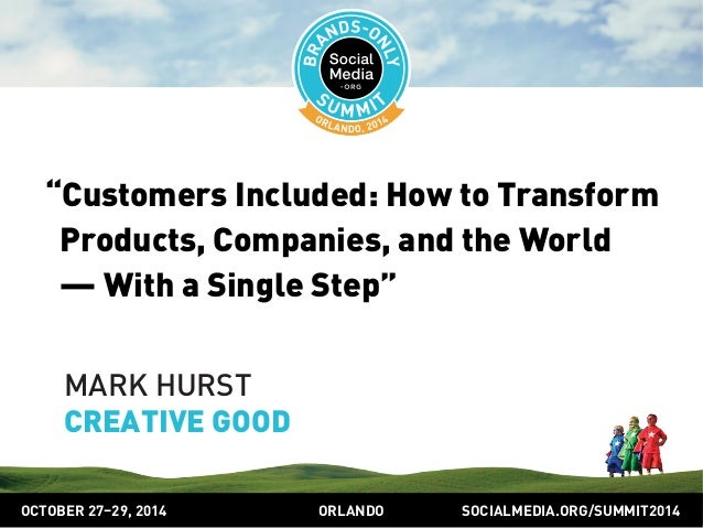 """""""Customers Included: How to Transform  Products, Companies, and the World  — With a Single Step""""  MARK HURST  CREATIVE GOO..."""