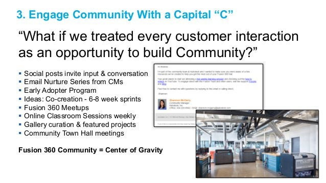 """3. Engage Community With a Capital """"C""""  """"What if we treated every customer interaction  as an opportunity to build Communi..."""