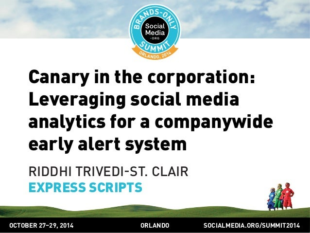 Canary in the corporation:  Leveraging social media  analytics for a companywide  early alert system  RIDDHI TRIVEDIST. CL...