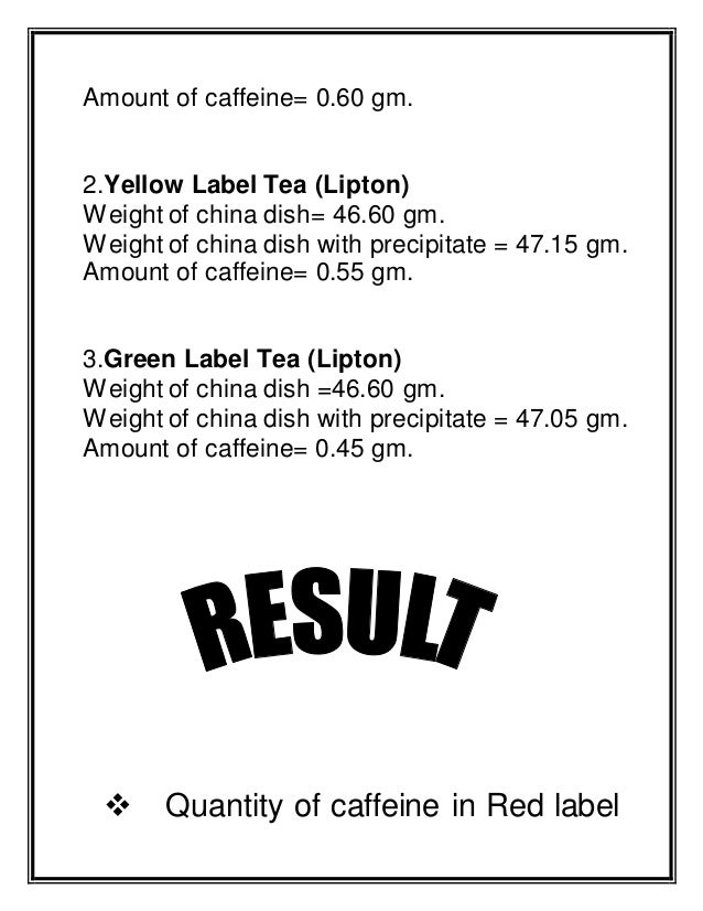 It's just a picture of Unusual Caffeine in Red Label Tea
