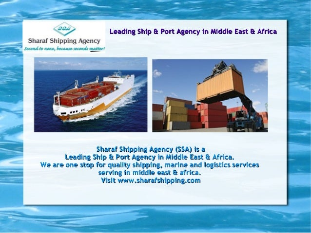 Leading Ship & Port Agency in Middle East & AfricaLeading Ship & Port Agency in Middle East & AfricaSharaf Shipping Agency...