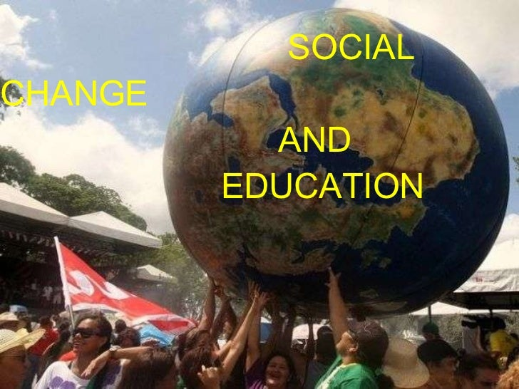 SOCIAL  CHANGE   AND    EDUCATION