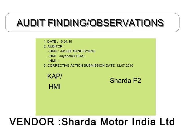 AUDIT FINDING/OBSERVATIONSAUDIT FINDING/OBSERVATIONS VENDOR :Sharda Motor India Ltd 1. DATE : 15.04.101. DATE : 15.04.10 2...