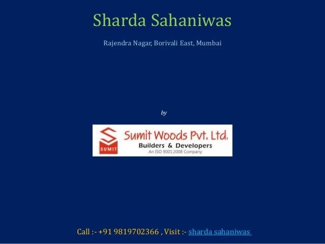 Sharda Sahaniwas Rajendra Nagar, Borivali East, Mumbai by Sumit Woods Pvt. Ltd. Call :- +91 9819702366 , Visit :- sharda s...