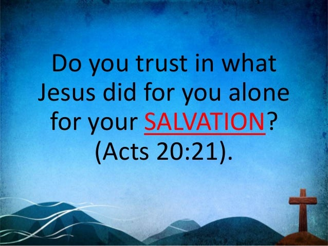 Is there any reason why you shouldn't trust in Jesus and be CERTAIN of eternal life? You can choose to trust Him right now.