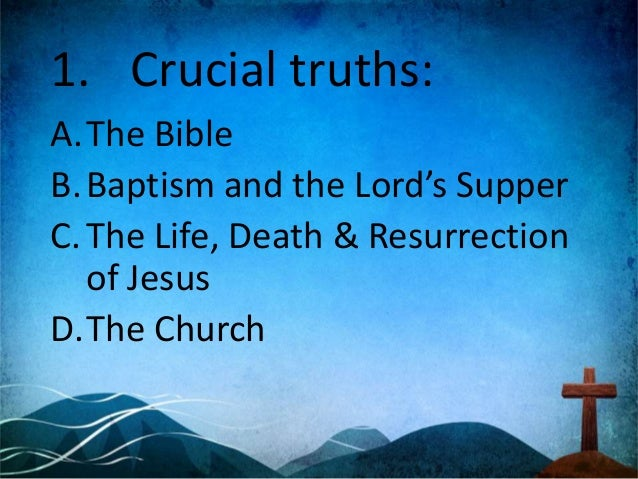 Crucial truths: F. The Great Commission G. The command to love H. Assurance of Salvation I. The Role of the Holy Spirit J....