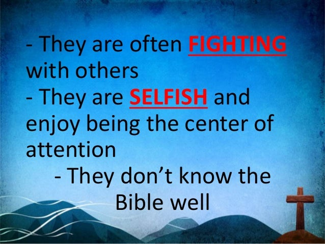 - They are easily OFFENDED; they pout, sulk and throw tantrums - They can be JEALOUS of others