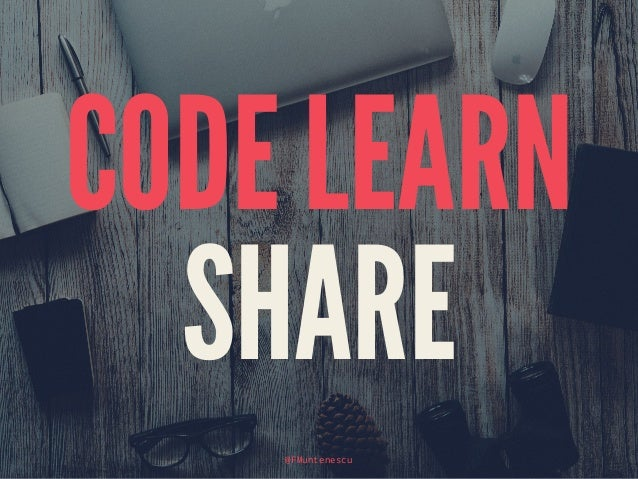CODE LEARN SHARE @FMuntenescu