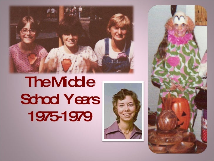 The Middle School Years 1975-1979