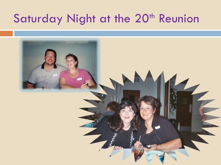 Saturday Night at the 20 th  Reunion