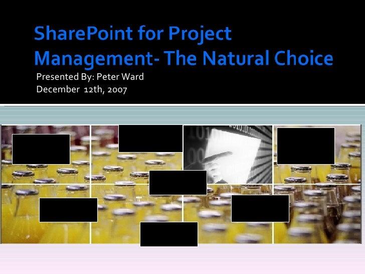 <ul><li>Presented By: Peter Ward </li></ul><ul><li>December  12th, 2007  </li></ul>Planning User  Acceptance Workflow Ente...