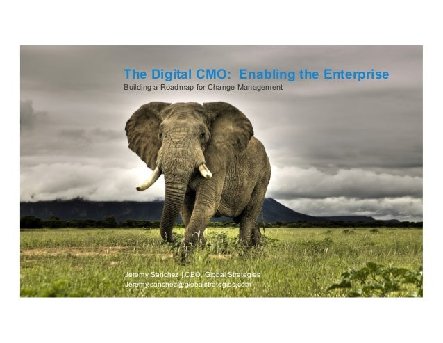 ©2013 | BrightEdge Technologies The Digital CMO: Enabling the Enterprise Building a Roadmap for Change Management Jeremy S...