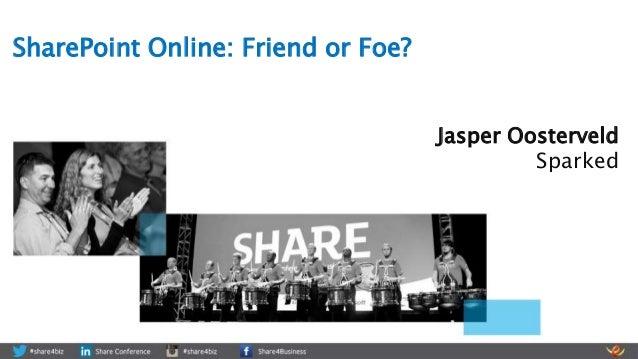Jasper Oosterveld Sparked SharePoint Online: Friend or Foe?