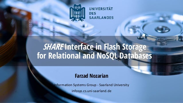 SHARE Interface in Flash Storage for Relational and NoSQL Databases Farzad Nozarian Information Systems Group - Saarland U...