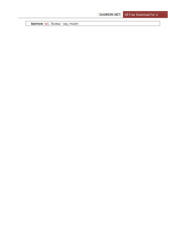[SHARE99.NET] All Free Download For U borrow (v) /'bɔrou/ vay, mượn