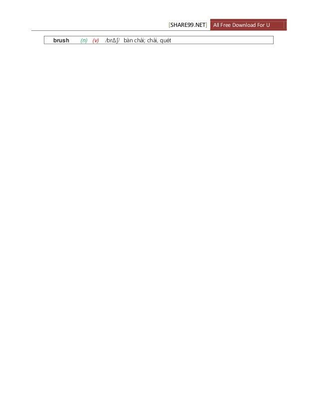 [SHARE99.NET] All Free Download For U brush (n) (v) /brΔ∫/ bàn chải; chải, quét