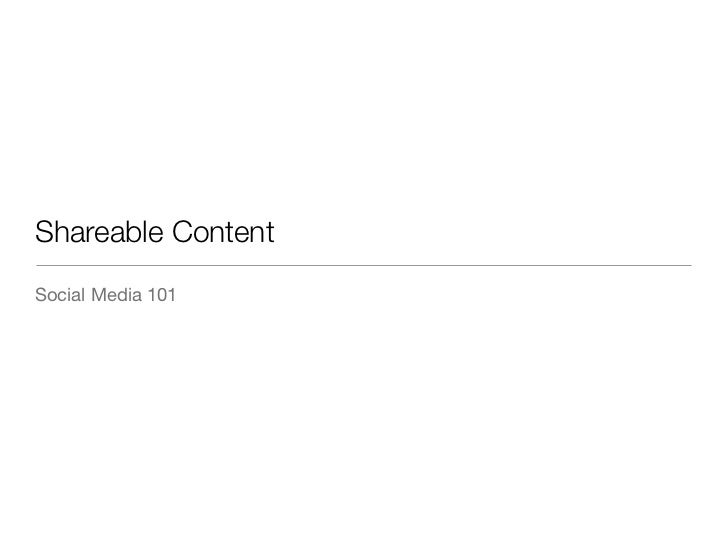 Shareable ContentSocial Media 101
