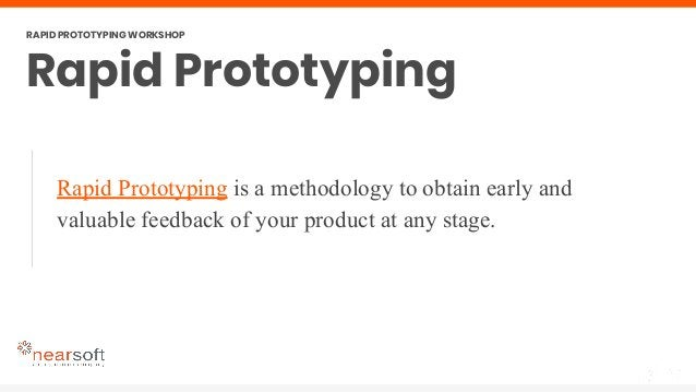 Rapid Prototyping is a methodology to obtain early and valuable feedback of your product at any stage. Rapid Prototyping R...