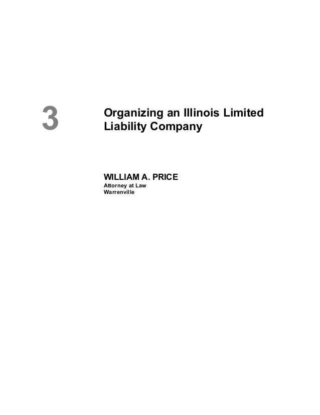 3  Organizing an Illinois Limited Liability Company  WILLIAM A. PRICE Attorney at Law Warrenville