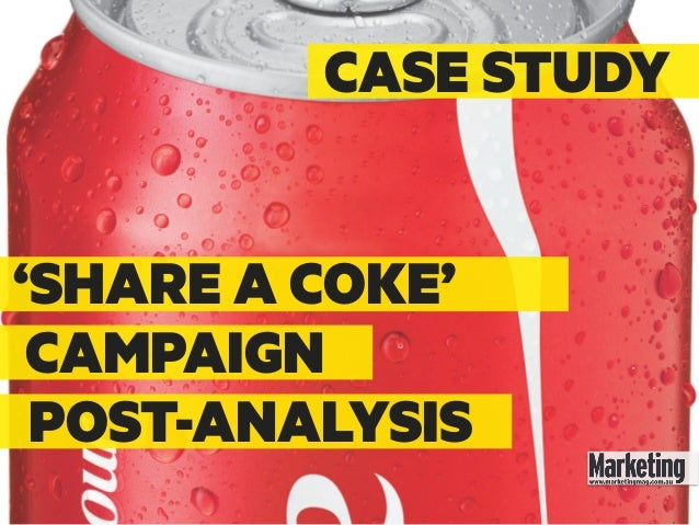 'SHARE A COKE' CAMPAIGN POST-ANALYSIS CASE STUDY