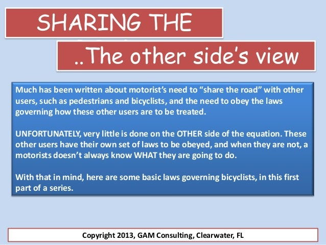 """SHARING THEROAD…..The other side's viewMuch has been written about motorist's need to """"share the road"""" with otherusers, su..."""