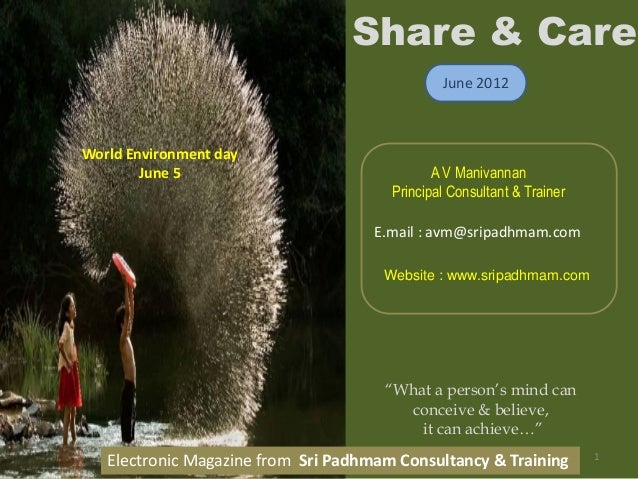 "1Sri Padhmam Share & Care - June 2012World Environment dayJune 5Share & CareJune 2012""What a person's mind canconceive & b..."