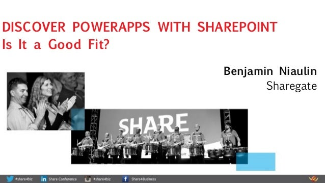Benjamin Niaulin Sharegate DISCOVER POWERAPPS WITH SHAREPOINT Is It a Good Fit?