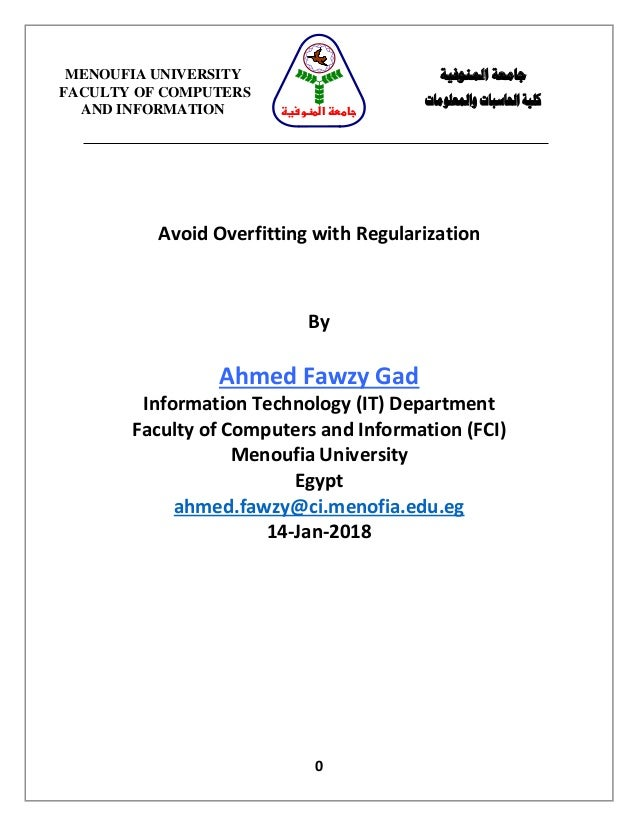 0 Avoid Overfitting with Regularization By Ahmed Fawzy Gad Information Technology (IT) Department Faculty of Computers and...