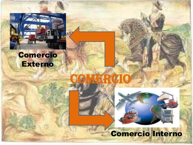 Share daniza gonzalez for Que es el comercio interior