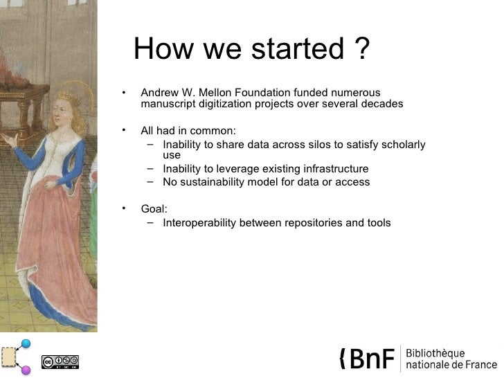 How we started ?•   Andrew W. Mellon Foundation funded numerous    manuscript digitization projects over several decades• ...