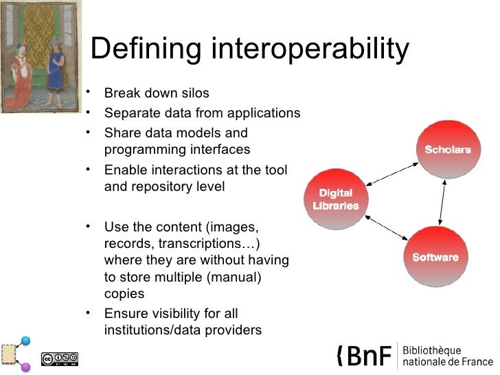 Defining interoperability•   Break down silos•   Separate data from applications•   Share data models and    programming i...