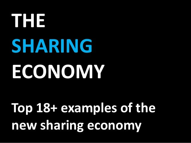 THE SHARING ECONOMY Top 18+ examples of the new sharing economy