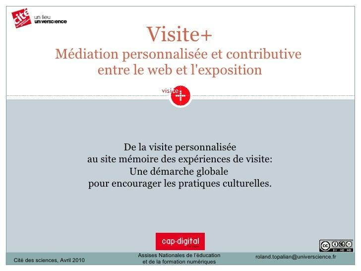 Visite+ Médiation personnalisée et contributive  entre le web et l'exposition [email_address] De la visite personnalisée a...
