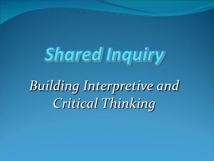Building Interpretive and Critical Thinking