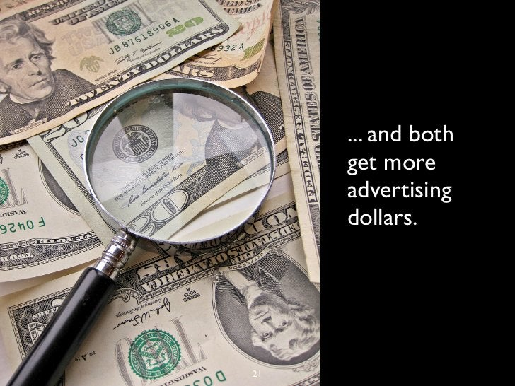 ... and both     get more     advertising     dollars.21