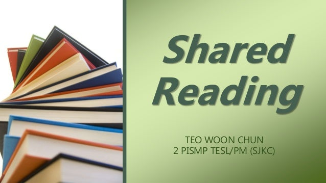 TEO WOON CHUN 2 PISMP TESL/PM (SJKC) Shared Reading