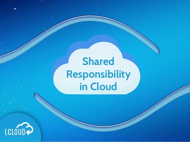 Shared Responsibility in Cloud