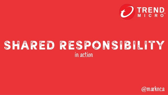 SHARED RESponsibility in action @marknca