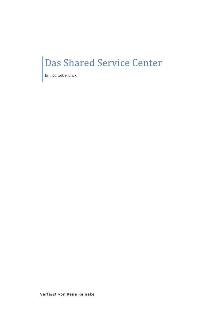 Das Shared Service Center   Ein Kurzüberblick     Verfasst von René Reineke