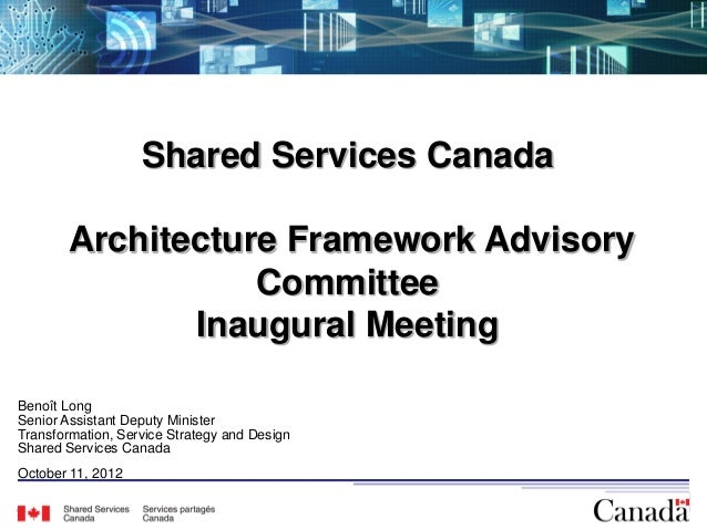 Shared Services Canada        Architecture Framework Advisory                   Committee               Inaugural MeetingB...