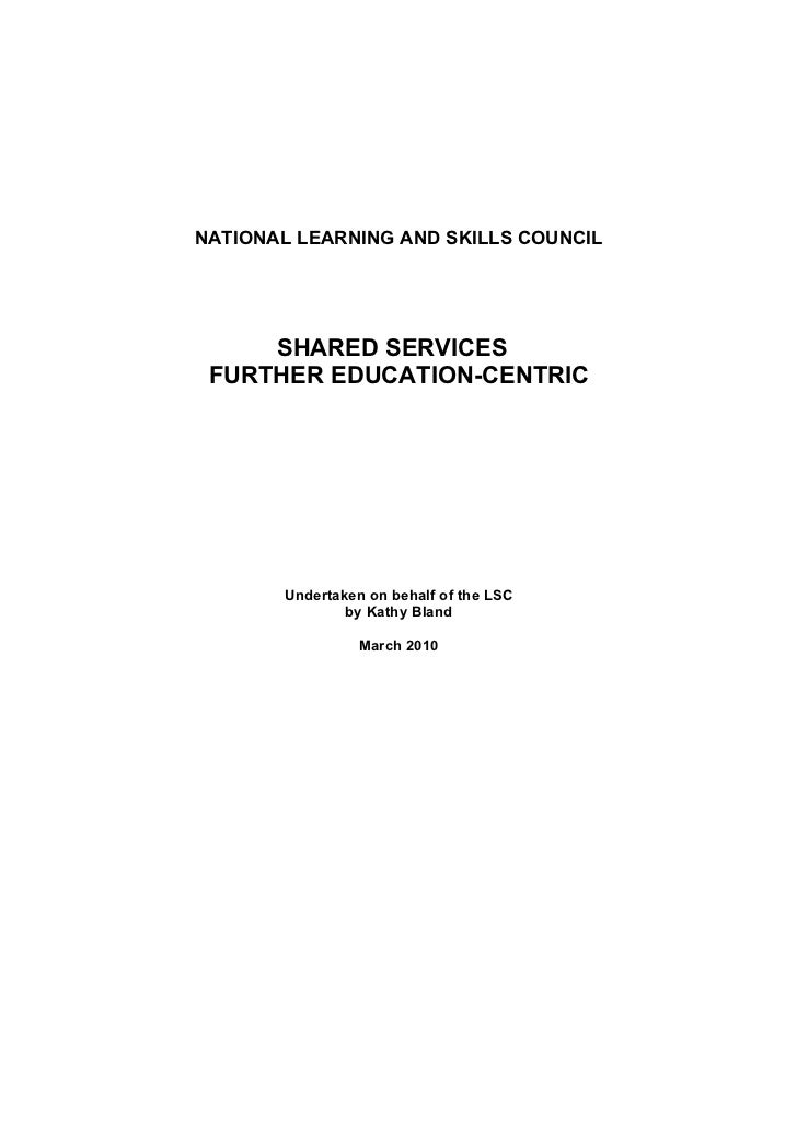NATIONAL LEARNING AND SKILLS COUNCIL     SHARED SERVICES FURTHER EDUCATION-CENTRIC       Undertaken on behalf of the LSC  ...
