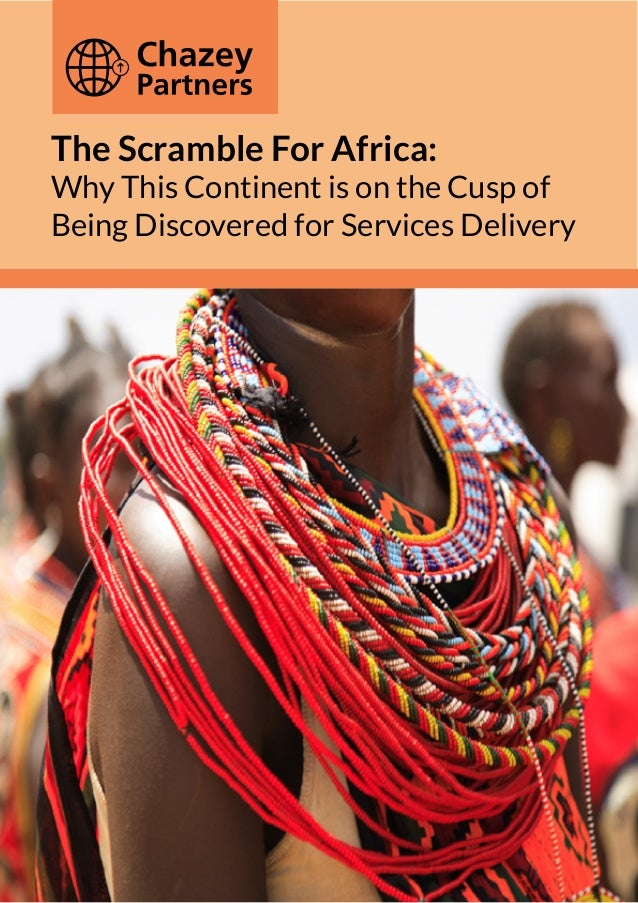The Scramble For Africa: Why This Continent is on the Cusp of Being Discovered for Services Delivery  1 | JANUARY 2014 THE...