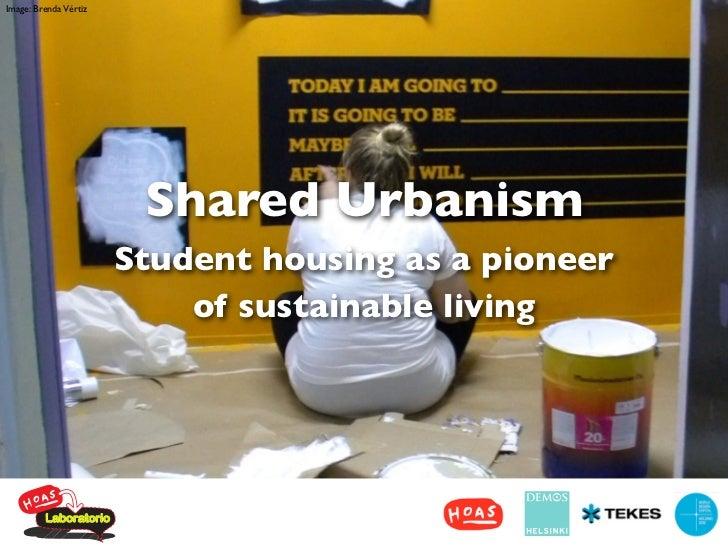 Image: Brenda Vértiz                        Shared Urbanism                       Student housing as a pioneer            ...