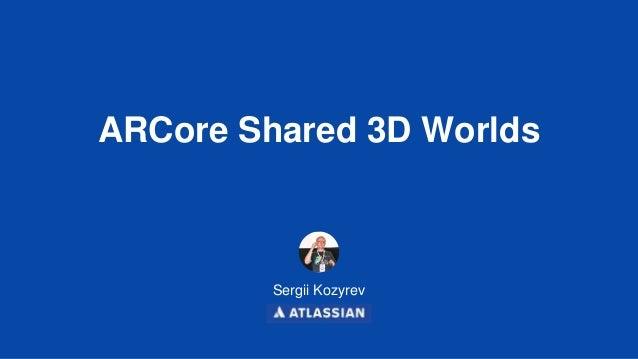 ARCore Shared 3d Worlds