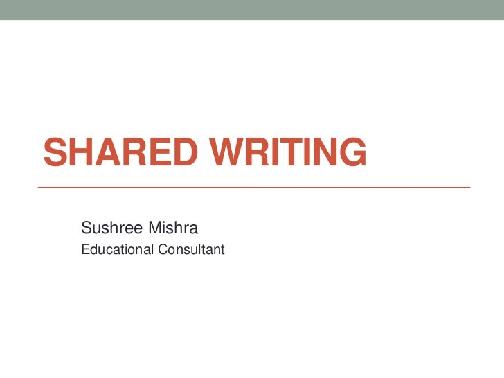 SHARED WRITING Sushree Mishra Educational Consultant
